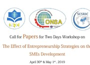 Call for Papers for Two Days Workshop on The Effect of Entrepreneurship Strategies on the SMEs Development April 30th & May 1st , 2019